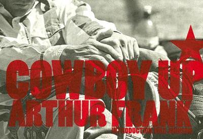 Cowboy Up - Frank, Arthur (Photographer)