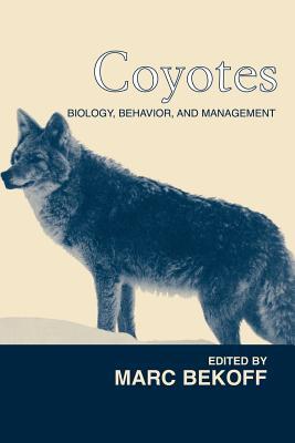 Coyotes: Biology, Behavior and Management - Bekoff, Marc (Editor)