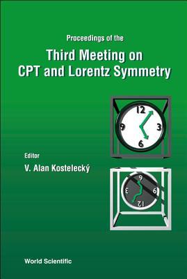 Cpt And Lorentz Symmetry - Proceedings Of The Third Meeting - Kostelecky, V. Alan (Editor)
