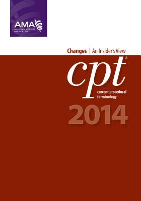 CPT Changes: An Insider's View - American Medical Association (Creator)
