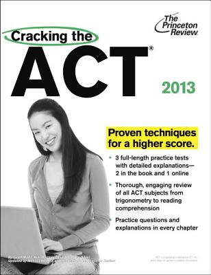 Cracking the ACT, 2013 Edition - Princeton Review, and Martz, Geoff