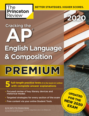 Cracking the AP English Language and Composition Exam 2020: Premium Edition - Princeton Review