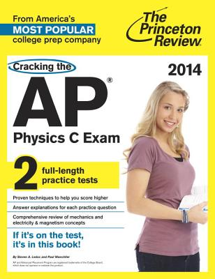 Cracking the AP Physics C Exam - Leduc, Steven A, and Waechtler, Paul