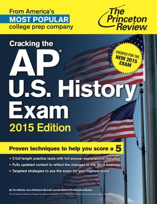 Cracking the AP U.S. History Exam: Created for the New 2015 Exam - Princeton Review, and Meltzer, Tom
