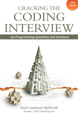 Cracking the Coding Interview: 150 Programming Questions and Solutions - McDowell, Gayle Laakmann