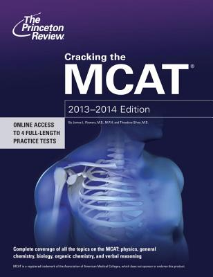 Cracking the MCAT - Flowers, James L, M.D., and Silver, Theodore, M.D.