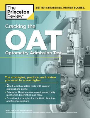 Cracking the Oat (Optometry Admission Test) - Princeton Review