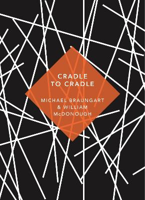 Cradle to Cradle: (Patterns of Life) - Braungart, Michael, and McDonough, William