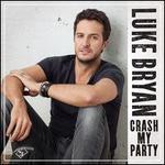 Crash My Party [Single] - Luke Bryan