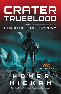 Crater Trueblood and the Lunar Rescue Company - Hickam, Homer