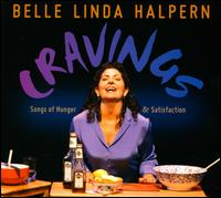 Cravings: Songs of Hunger & Satisfaction - Belle Linda Halpern