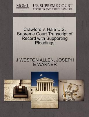 Crawford V. Hale U.S. Supreme Court Transcript of Record with Supporting Pleadings - Allen, J Weston, and Warner, Joseph E