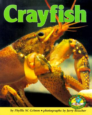 Crayfish - Grimm, Phyllis W, and Boucher, Jerry (Photographer)