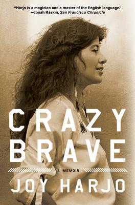 Crazy Brave - Harjo, Joy