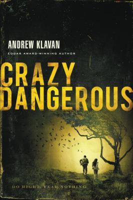Crazy Dangerous - Klavan, Andrew