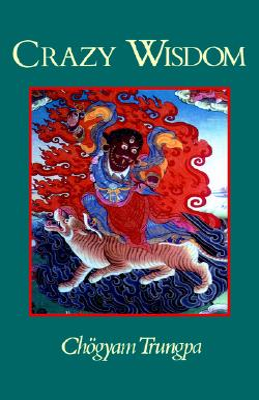 Crazy Wisdom - Trungpa, Chogyam, and Chodzin, Sherab (Editor)