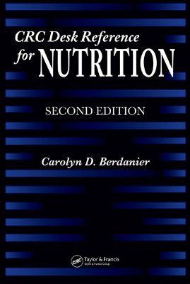 CRC Desk Reference for Nutrition - Berdanier, Carolyn D