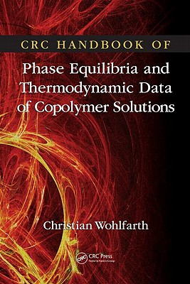 CRC Handbook of Phase Equilibria and Thermodynamic Data of Copolymer Solutions - Wohlfarth, Christian