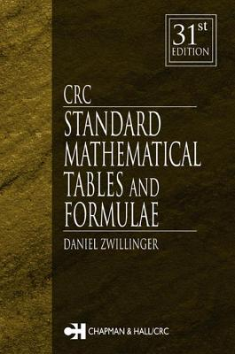 CRC Standard Mathematical Tables and Formulae, 31st Edition - Zwillinger, Daniel (Editor)