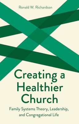 Creating a Healthier Church - Richardson, Ronald W