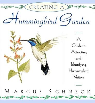 Creating a Hummingbird Garden - Schneck, Marcus