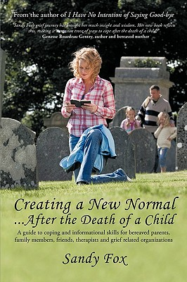 Creating a New Normal...After the Death of a Child - Sandy Fox
