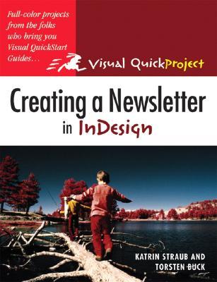 Creating a Newsletter in InDesign - Straub, Katrin, and Buck, Torsten