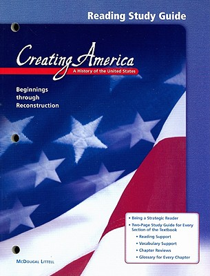 Creating America Beginnings Through Reconstruction Reading Study Guide: A History of the United States - McDougal Littell (Creator)