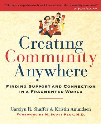 Creating Community Anywhere - Shaffer, C R, and Shaffer, Carolyn