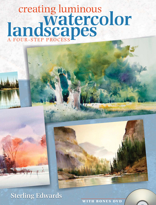 Creating Luminous Watercolor Landscapes: A Four-Step Process - Edwards, Sterling