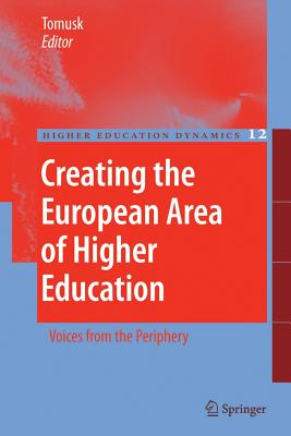 Creating the European Area of Higher Education: Voices from the Periphery - Tomusk, Voldemar, Dr. (Editor)