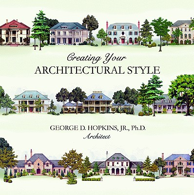 Creating Your Architectural Style - Hopkins, George