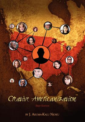 Creative Americanization - Njoku, J Akuma