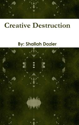 Creative Destruction - Dozier, Divine