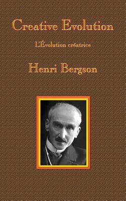 Creative Evolution - Bergson, Henri-Louis, and Mitchell, Arthur (Translated by)