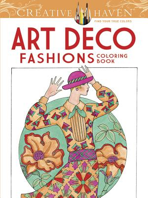 Creative Haven Art Deco Fashions Coloring Book - Sun, Ming-Ju