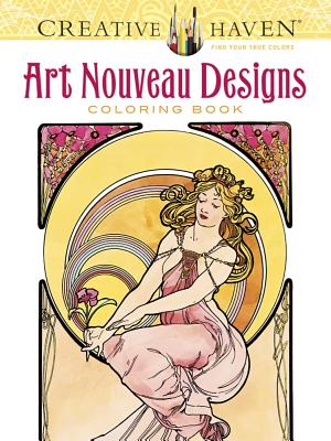 Creative Haven Art Nouveau Designs Coloring Book - Mucha, Alphonse Maria, and Sibbett Jr, Ed