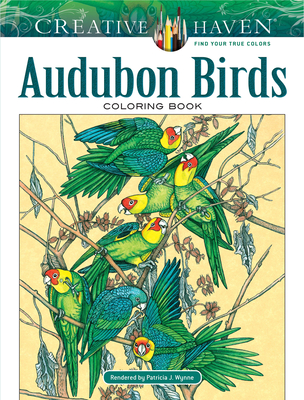 Creative Haven Audubon Birds Coloring Book - Wynne, Patricia J, Ms.