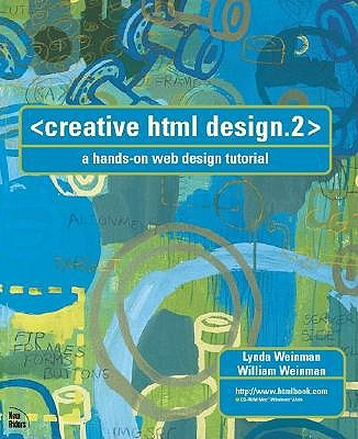 Creative HTML Design. 2: A Hands-On Web Design Tutorial (Book with CD-ROM) - Weinman, Lynda, and Weinman, William