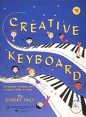 Creative Keyboard: Book 1b - Pace, Robert