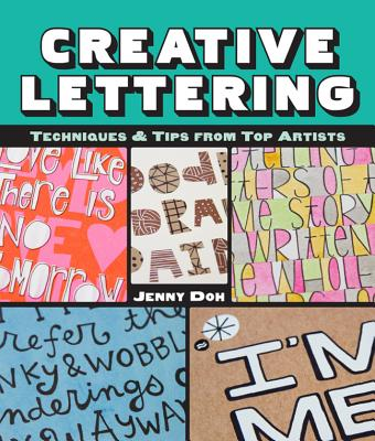 Creative Lettering: Techniques & Tips from Top Artists - Doh, Jenny