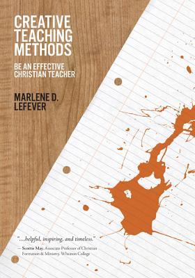 Creative Teaching Methods - LeFever, Marlene D.
