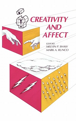Creativity and Affect - Shaw, Melvin P, and Runco, Mark A