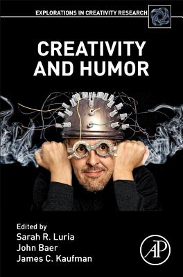 Creativity and Humor - Luria, Sarah R, and Baer, John, and Kaufman, James C