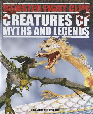 Creatures of Myths and Legends - Ganeri, Anita