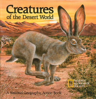 Creatures of the Desert World: Pop-up Book - National Geographic Society, and Gibson, Barbara, and Urquhart, Jennifer C (Photographer)