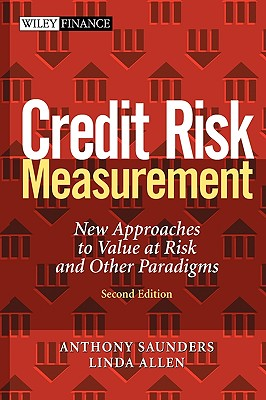 Credit Risk Measurement: New Approaches to Value at Risk and Other Paradigms - Saunders, Anthony, and Allen, Linda