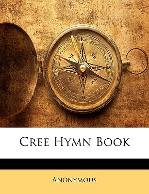 Cree Hymn Book - Anonymous