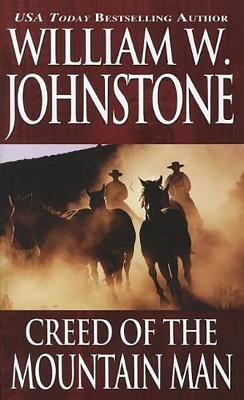 Creed of the Mountain Man - Johnstone, William W
