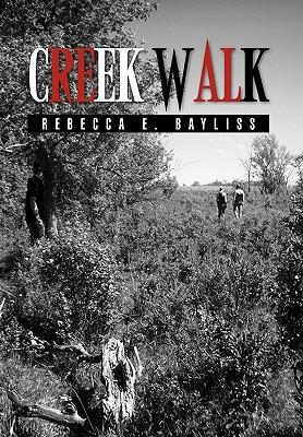 Creek Walk - Bayliss, Rebecca E